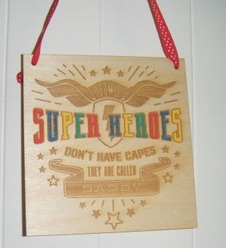 Some Heroes do not need capes Daddy wooden plaque