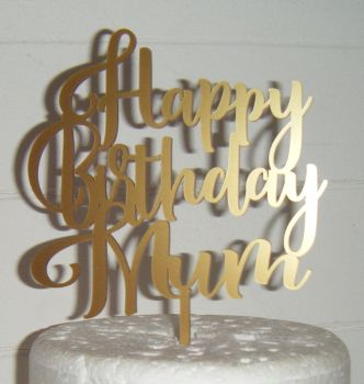 Happy Birthday Mum Cake Topper (Rist)
