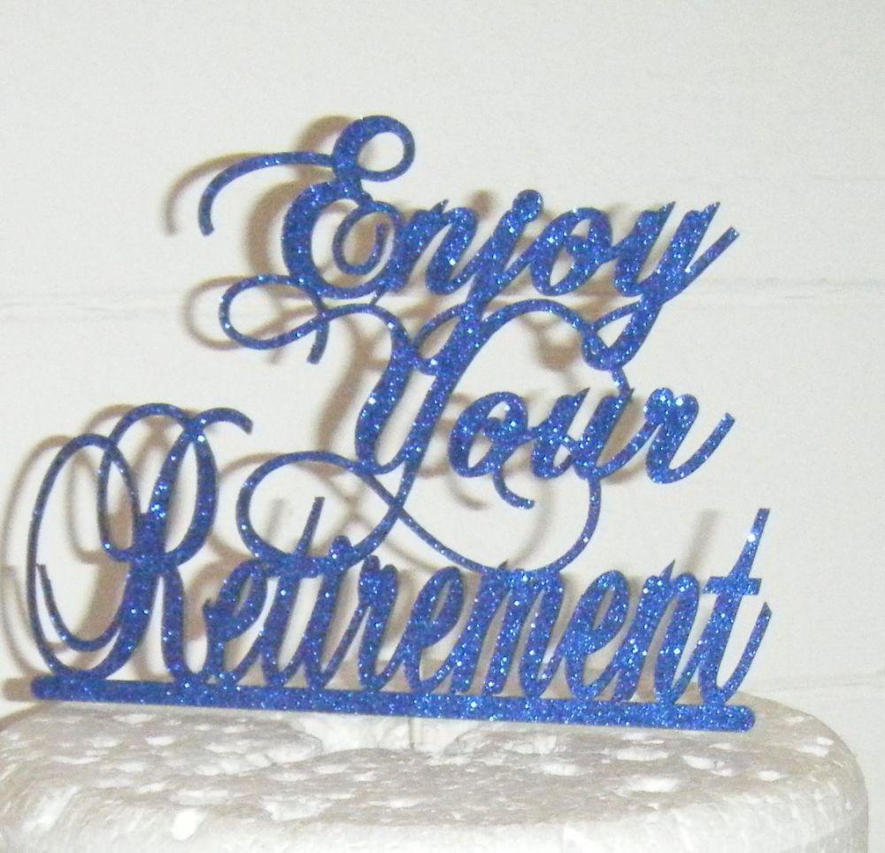 Enjoy Your Retirement Cake Topper