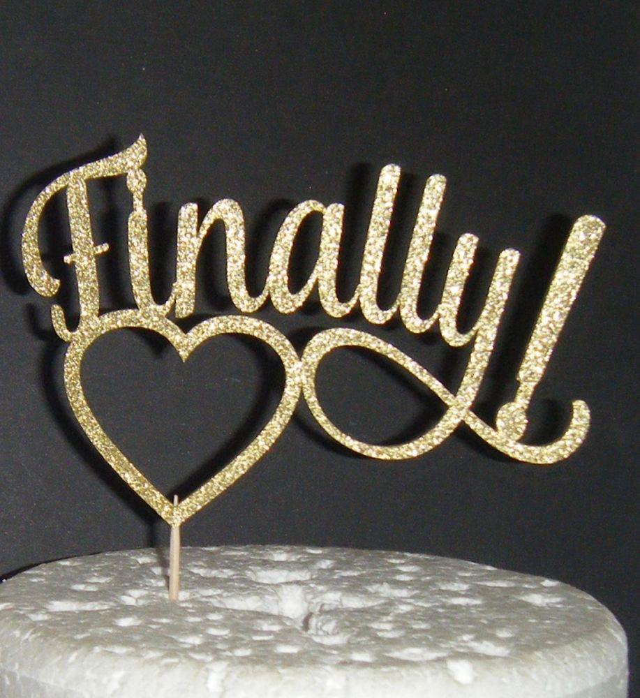Finally! with heart Cake Topper
