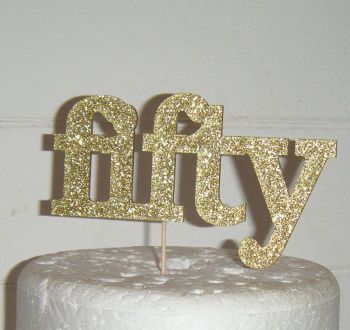 Fifty 50 Cake Topper 3   (Sold design Exactly as shown)