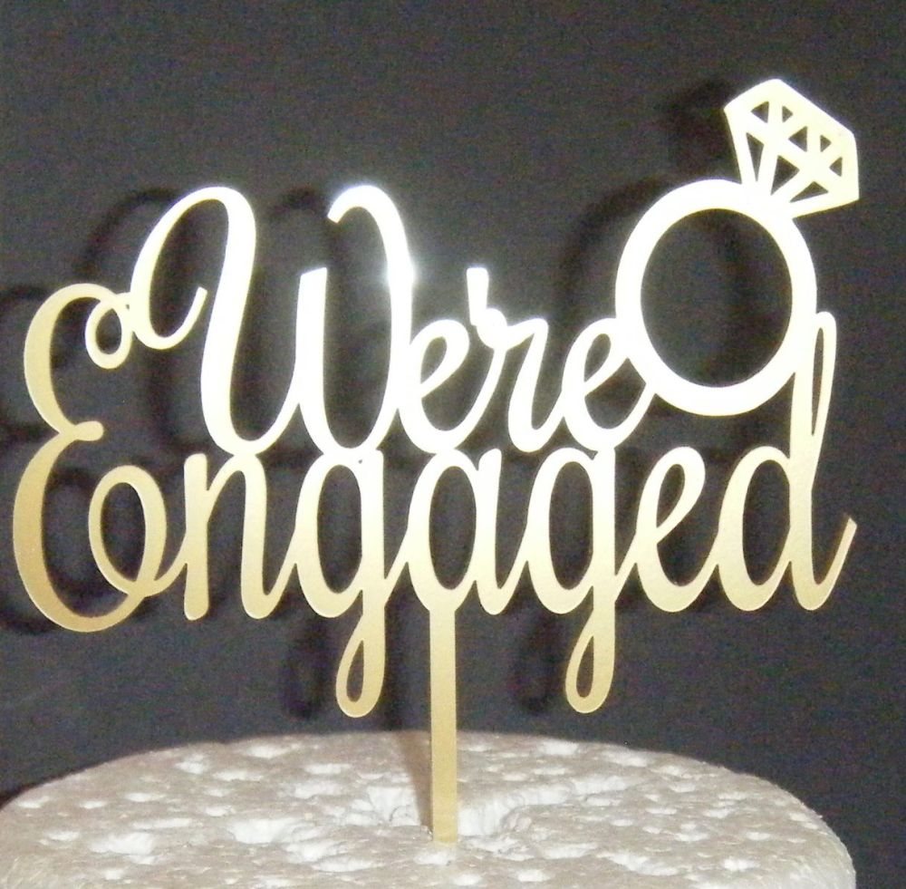We're Engaged  with engagement ring Cake Topper