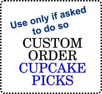 ...CUSTOM ORDER DESIGN Cupcake Cake picks