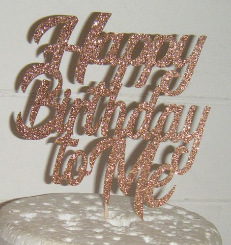 Happy Birthday to Me Cake Topper