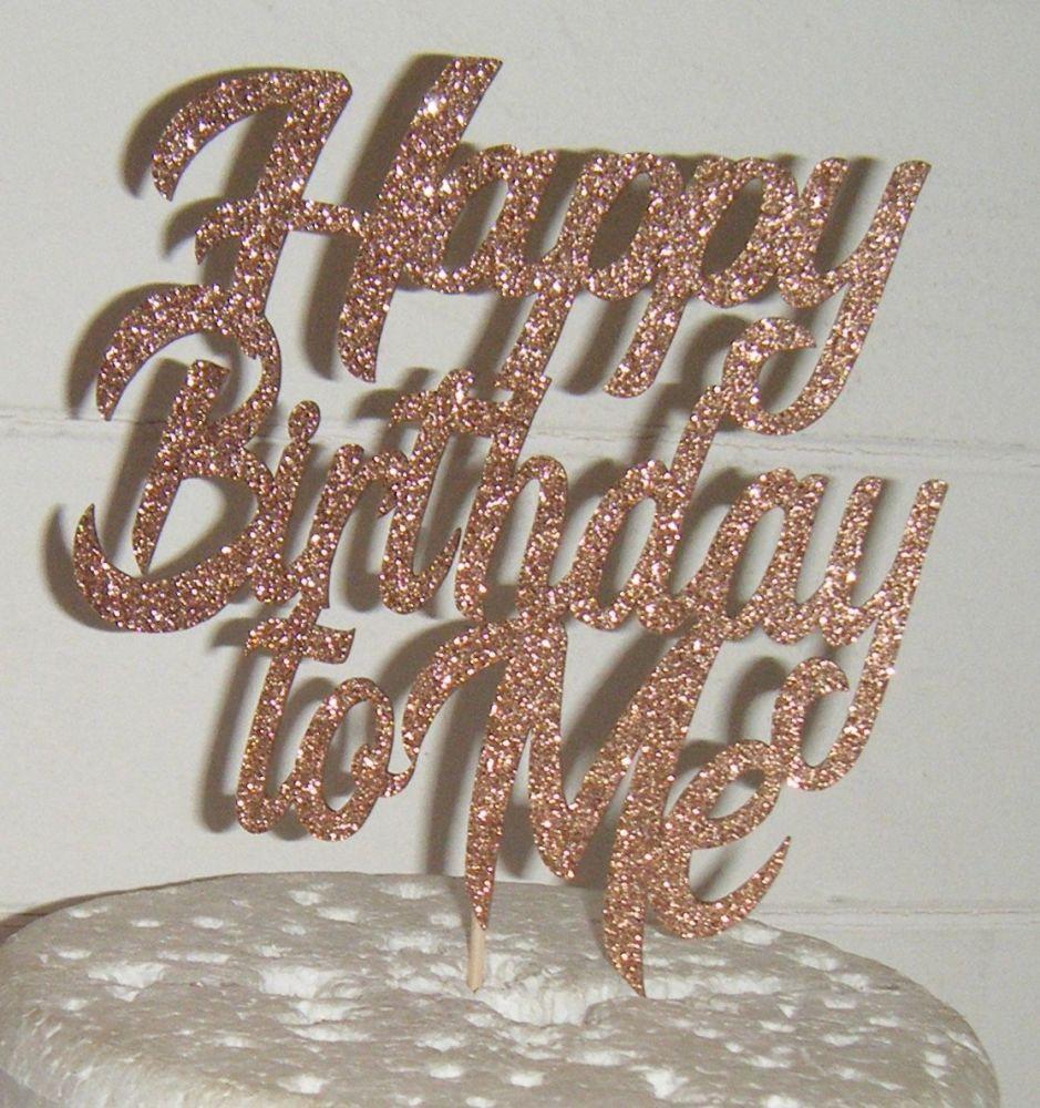 Happy Birthday to Me Cake Topper