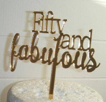 Fifty and Fabulous 50 Cake Topper    (Sold design Exactly as shown)