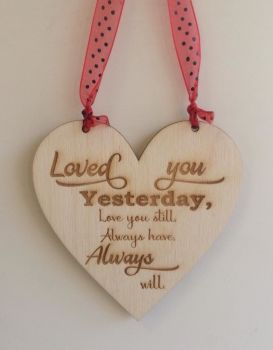 Loved You Yesterday... wooden plaque