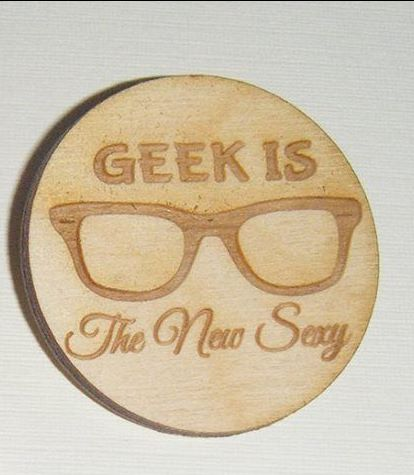 Wooden Mini Badge - Geek is the New Sexy