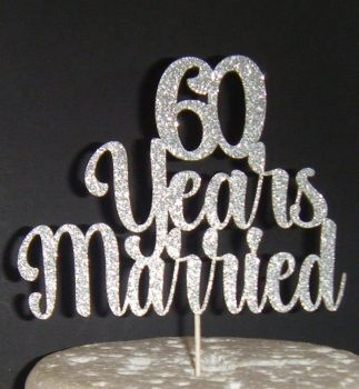 ..... years Married Cake Topper 10, 21, 30, 40, 50, 60, 70etc