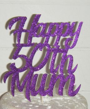 Happy (any Number) Mum  Cake Topper Bring (as shown with MUM)