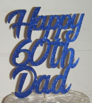 Happy (Any Number) Dad  Cake Topper Bring  - DAD Only!