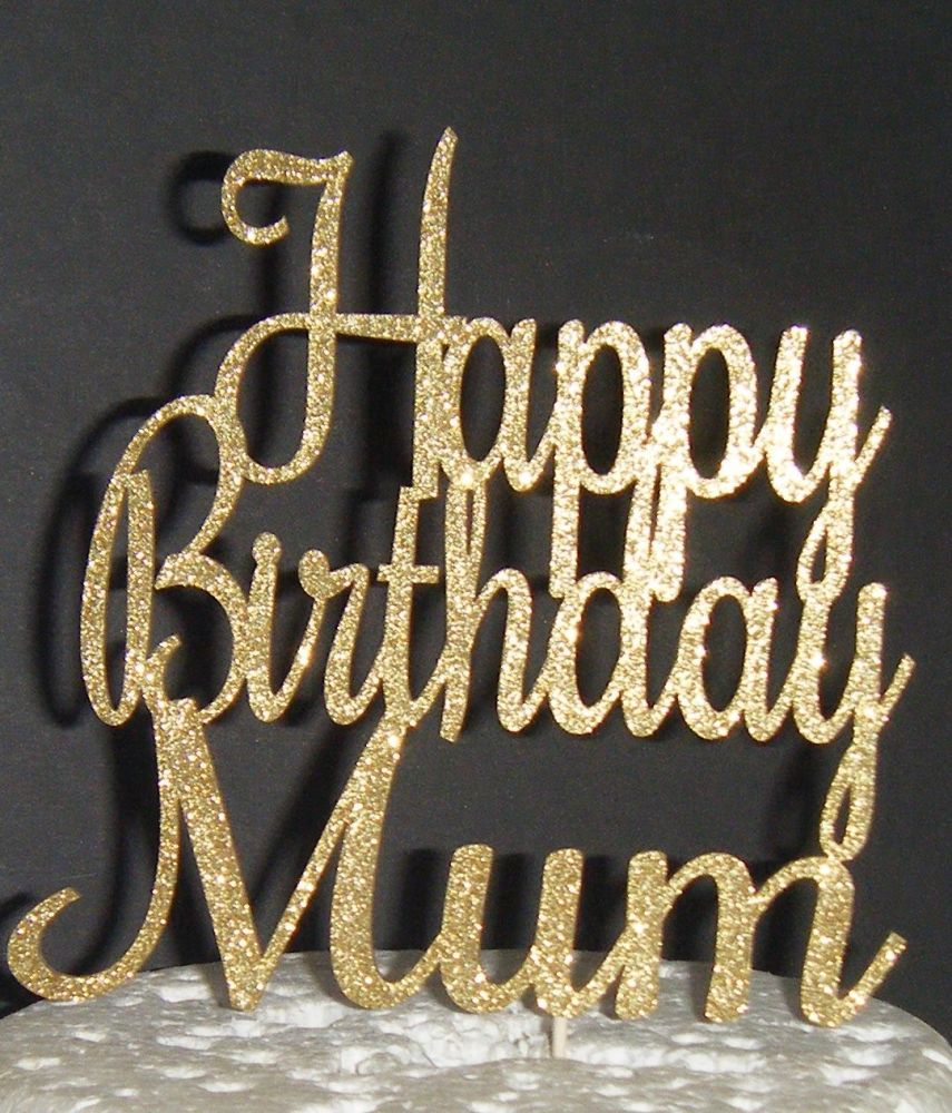 Happy Birthday Mum Cake Topper (Roch)