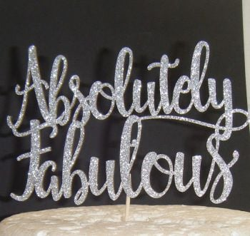 Absolutely Fabulous Cake Topper