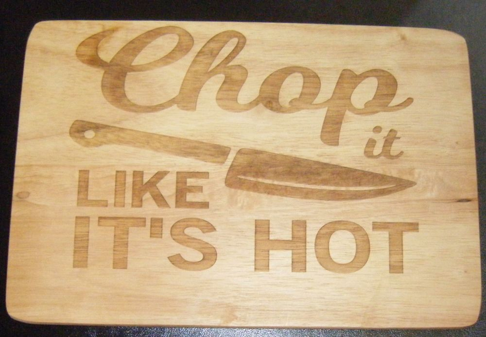 Wooden Chopping Board - Chop it like it's Hot