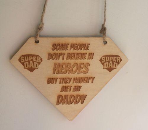 Some People do Not Believ in Heroes - Dad - Wooden Plaque