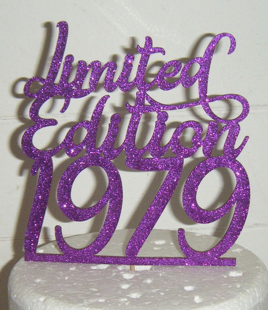 Limited Edition 1979 (or any Year)  Cake Topper