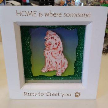 Mini Frame - Dog - Home is Where Someone Runs to Greet You