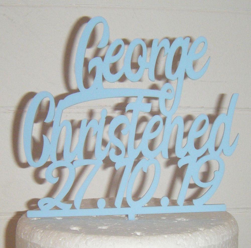 Custom name  Christened Date Cake Topper