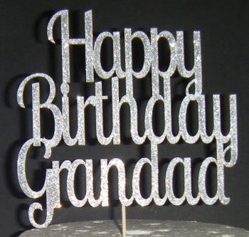 Happy Birthday Grandad Cake Topper (as shown with Grandad only)