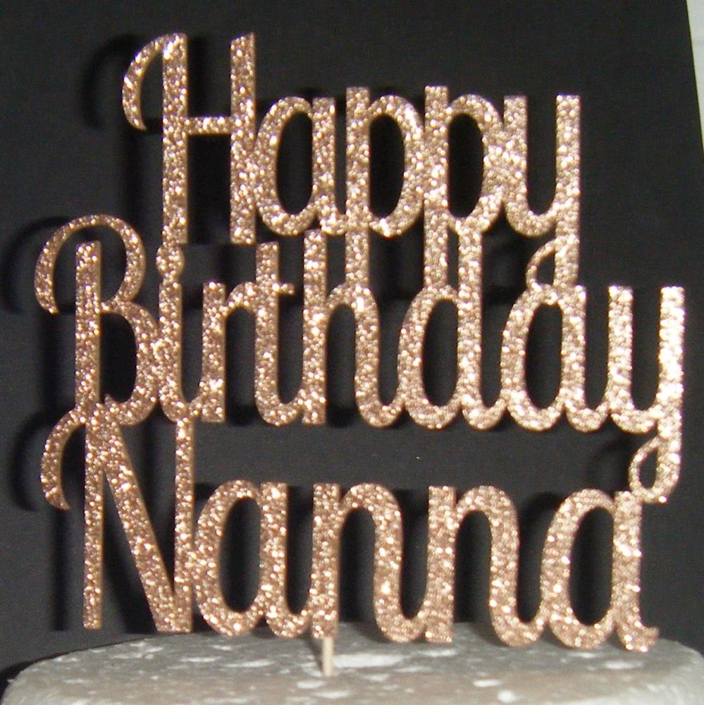 Happy Birthday Nanna Cake Topper (as shown with Nanna only)
