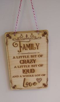 Family - A Little Bit Of Crazy.... Wooden Plaque