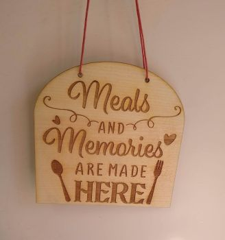 Meals and Memories Are Made Here .... Wooden Plaque