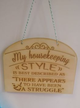 My Housekeeping Style Funny... Wooden Plaque