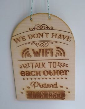 We don't have Wifi ... Wooden Plaque