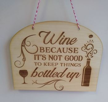Wine Because it's Not Good to Keep .. Wooden Plaque