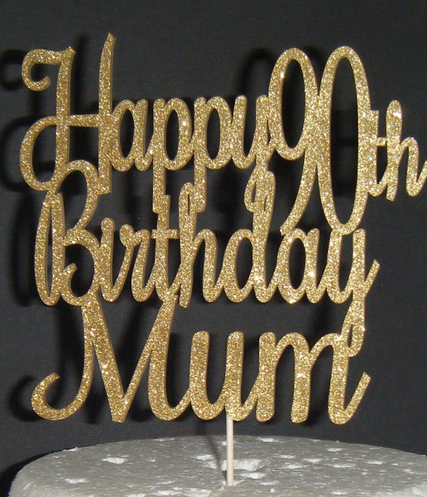 Happy Birthday (any Number) Mum Cake Topper Roch - MUM Only!