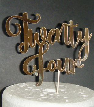 Twenty Four 24 Cake Topper   (Sold design Exactly as shown)