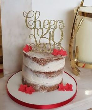 .....Cheers to 40 years Cake Topper any number, 21, 30, 40, 50, 60, 70etc  ANY Number