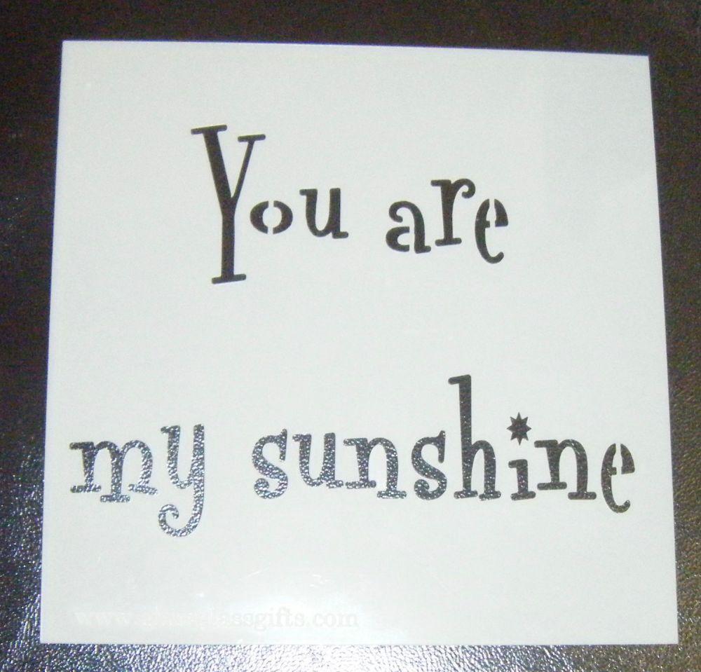 You Are My Sunshine - Cake Stencil