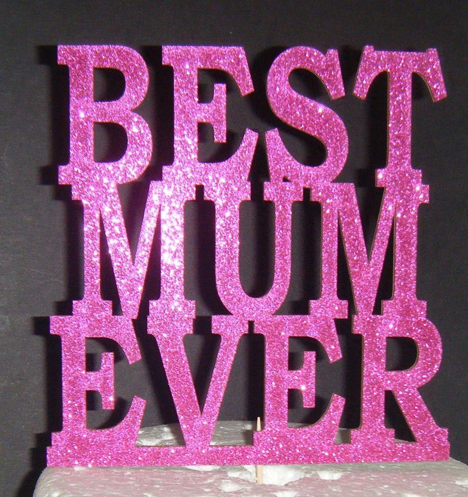 Best Mum Ever -  Cake Topper