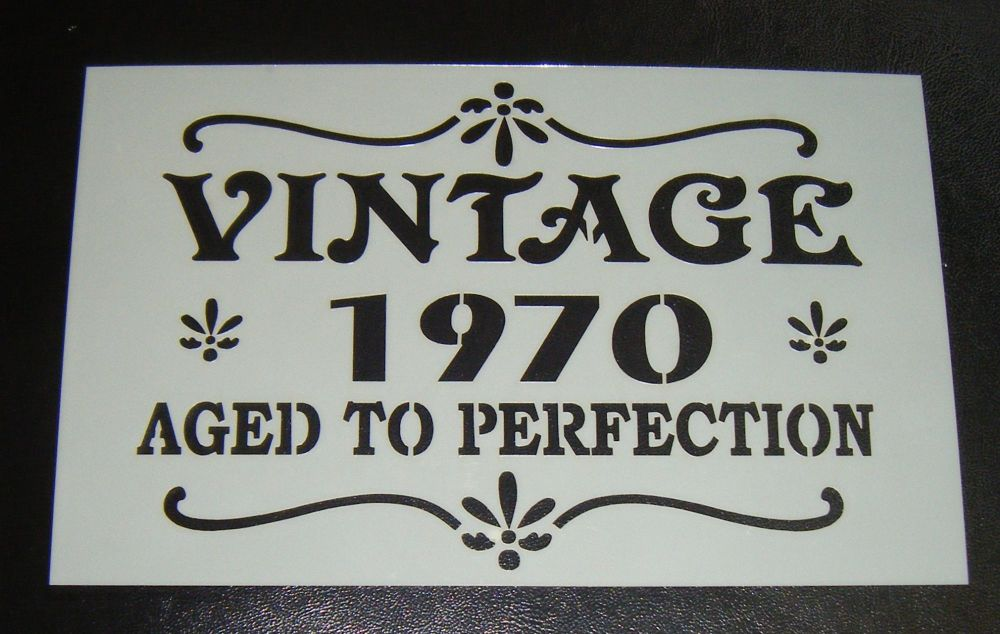 Vintage Any Year Aged to Perfection -  Cake decorating stencil Airbrush Myl