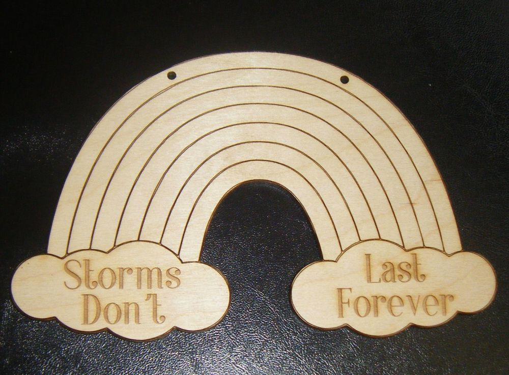 Storms Don't Last Forever Rainbow  - Wooden Plaque