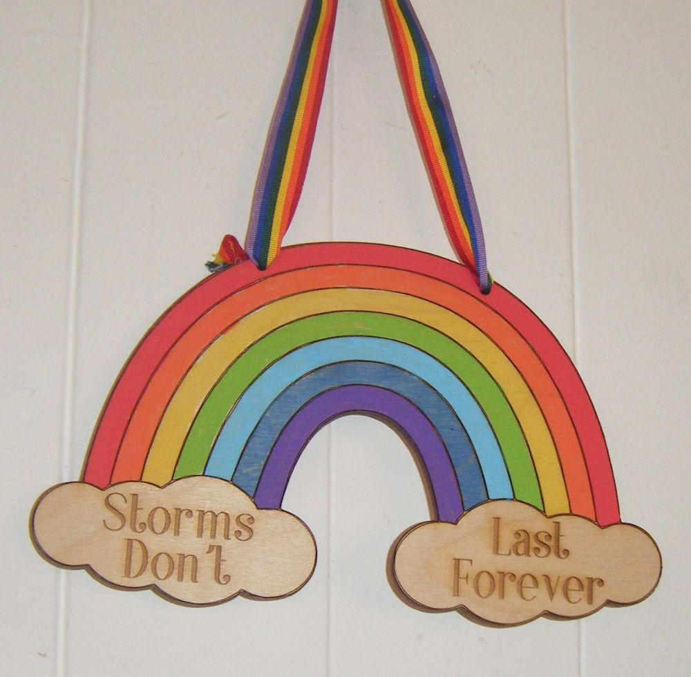 Storms Don't Last Forever Rainbow  - Painted Wooden Plaque