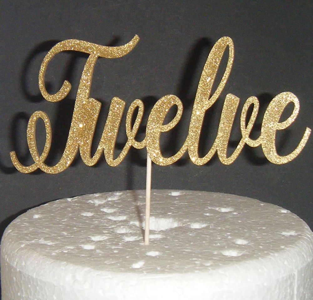 Twelve Cake Topper 12  (Sold design Exactly as shown)