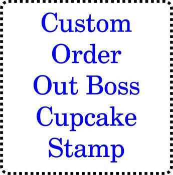 Cupcake Out - Bossing Stamp - Custom Made to Order
