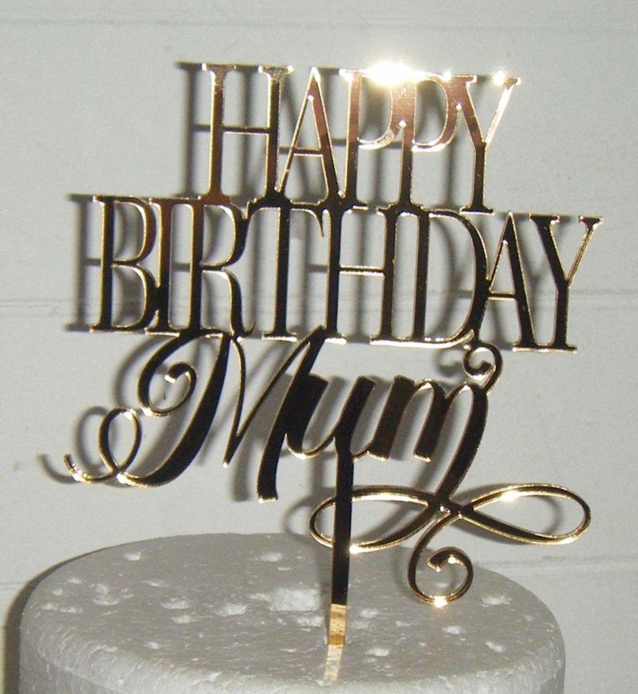 Happy Birthday Mum Cake Topper  Design 2 - Mum only!