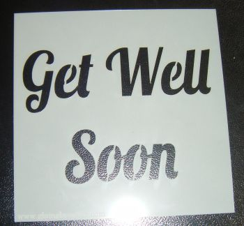Get Well Soon  - Cake Decorating Stencil Airbrush Mylar Polyester Film
