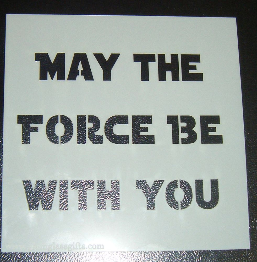 May The Force Be With You  - Cake Decorating Stencil Airbrush Mylar Polyester Film