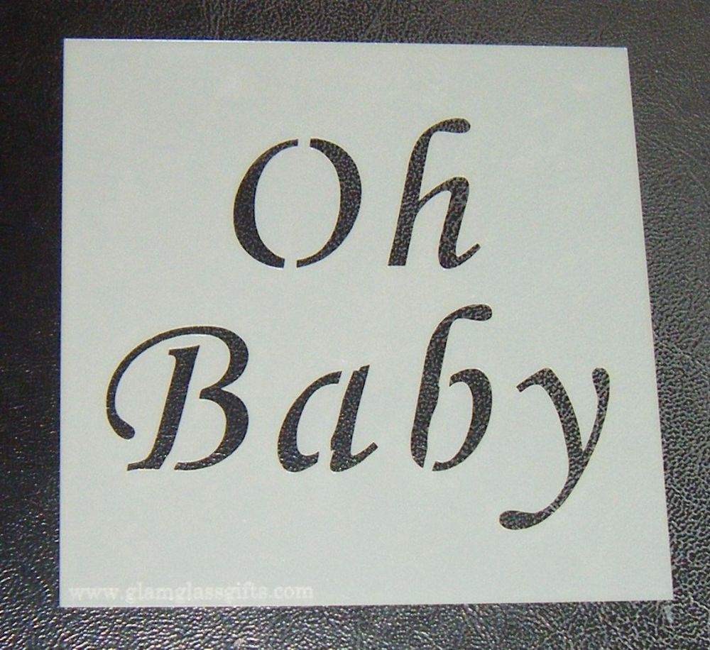 Oh Baby  - Cake Decorating Stencil Airbrush Mylar Polyester Film