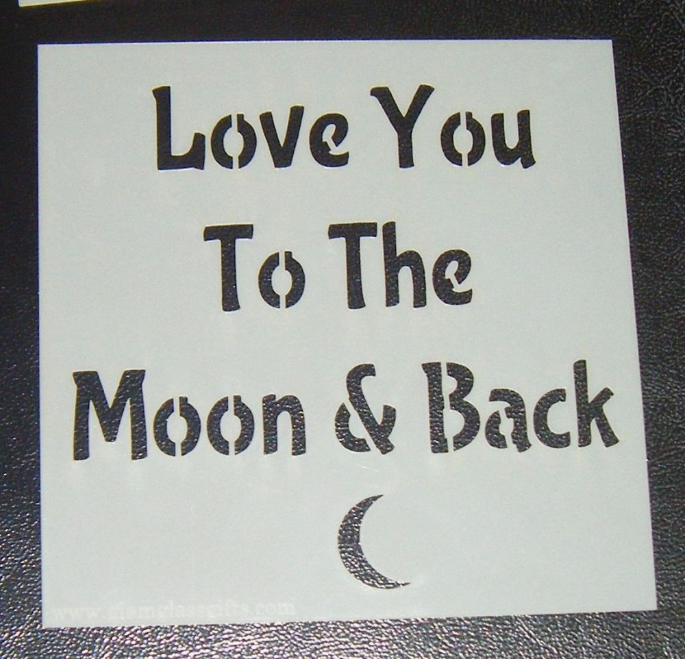 Love to Moon And Back - Cake Decorating Stencil Airbrush Mylar Polyester Film