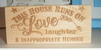 This House Runs On Love Laughter & Inappropriate  Humour - Message Block