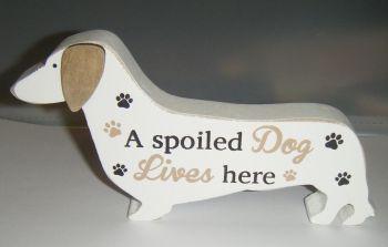 A Spoilt Dog Lives Here - Dog Shaped Block