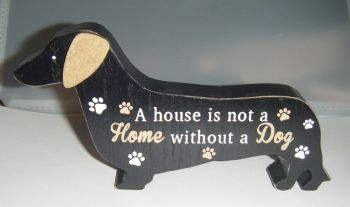 A House Is Not A Home Without A Dog - Dog Shaped Block