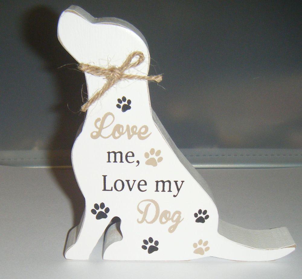 Love Me Love My Dog - Dog Shaped Block