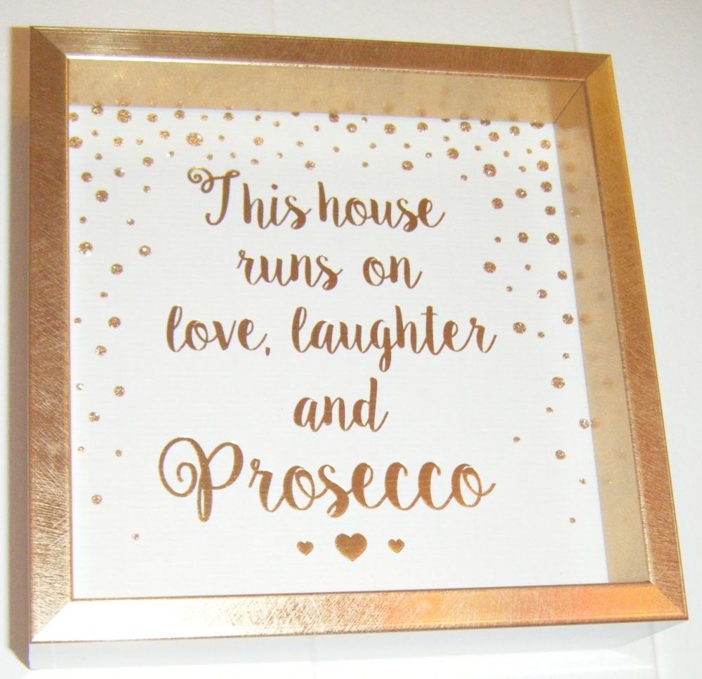 This House Runs On Love Laughter And Prosecco - Fun Quote Frame Wall Art