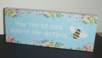 Bee You're Own Kind Of Bee-autiful  - Freestanding Block